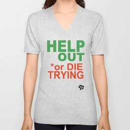 HELP OUT or DIE TRYING Unisex V-Neck