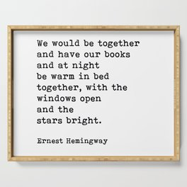 We Would Be Together And Have Our Books, Ernest Hemingway Quote Serving Tray