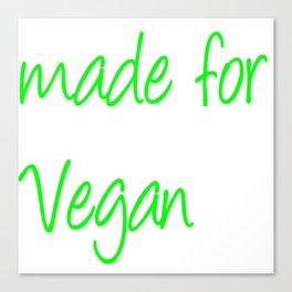made vor Vegan  (A7 B0120) Canvas Print