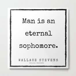 76     200227   Wallace Stevens Quotes   Wallace Stevens Poems Metal Print