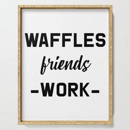 Waffles Friends Work Motivational Weekend Design Serving Tray