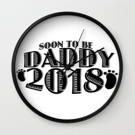 Soon To Be Daddy 2018 New Dad Gift Father Day Wall Clock