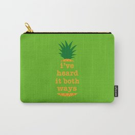 I've Heard It Both Ways Carry-All Pouch