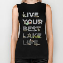 Live Your Best Lake Life Biker Tank