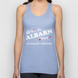 It's an ALBARN thing, you wouldn't understand ! Unisex Tank Top
