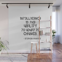 Intelligence is The Ability to Adapt to Change  Wall Mural