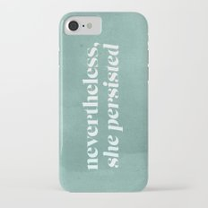Nevertheless, She Persisted Slim Case iPhone 7