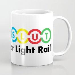 I'm A Slut For Light Rail Coffee Mug