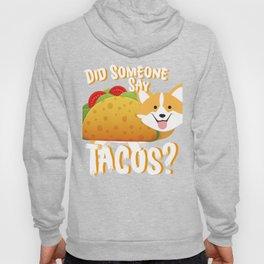 Did Someone Say Tacos Corgi Dog Funny De Mayo Gift Hoody