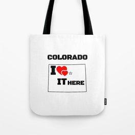 Colorado i love it here Tote Bag