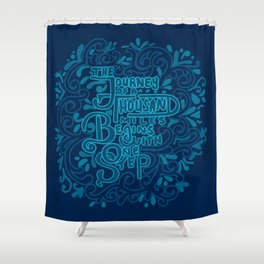 The Journey of a Thousand Miles Begins with One Step Shower Curtain