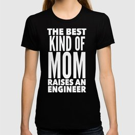Best Mom Raises An Engineer Mother of Engineer T-shirt