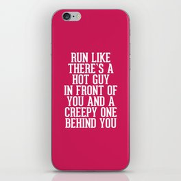Hot Guy In Front Funny Running Quote iPhone Skin