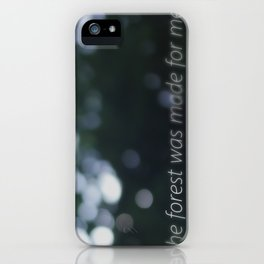 The Forest Was Made For Me iPhone Case