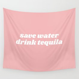 save water drink tequila Wall Tapestry