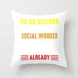 Do Not Disturb Social Worker Liberal Gift Throw Pillow