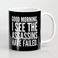 sayings Mugs featuring Good morning, I see the assassins have failed. (Black) by CreativeAngel