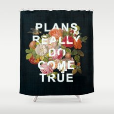 Plans Really Do Come True Shower Curtain
