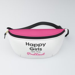 Happy Girls Prettiest Quote Fanny Pack