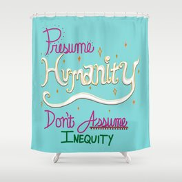 Presume Humanity - blue Shower Curtain