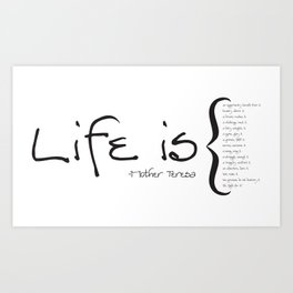 Life is... Art Print