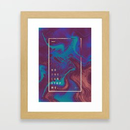 no one can stop me. Framed Art Print