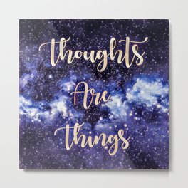 Thoughts Are Things Metal Print