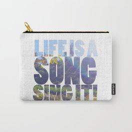 Life is a Song Carry-All Pouch