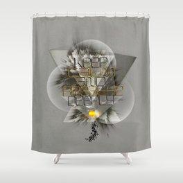 Keep calm and breathe deeply Shower Curtain