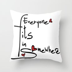 Everyone fits in somewhere Throw Pillow