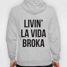 LIVIN' LA VIDA BROKA Hoody