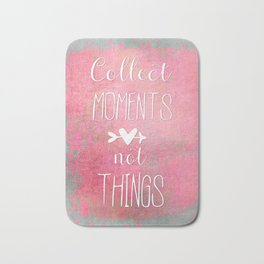 Collect Moments watercolor typography quote Bath Mat