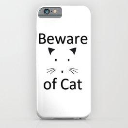 Beware of Cat II iPhone Case