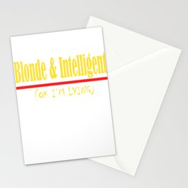"""""""Blonde And Intelligent(Ok I'm Lying)"""" tee design for you and for all. Makes a nice gift too!  Stationery Cards"""
