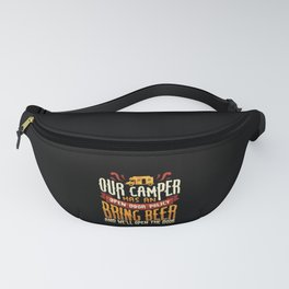 Funny Our Camper Has An Open Door Policy Campfire Beer Drinking Design RV Van Camping Gift Idea Fanny Pack
