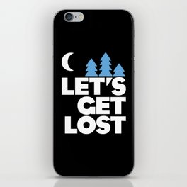 Let's Get Lost iPhone Skin