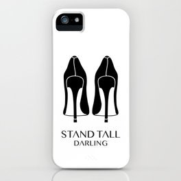 Stand Tall Darling iPhone Case