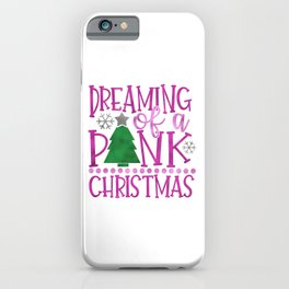 Dreaming Of A Pink Christmas iPhone Case