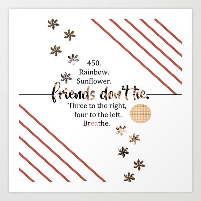 Friends Don T Lie Quotes Art Print By Fictionalfangirl