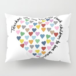 Hearts Heart Teacher Pillow Sham
