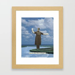 """""""HERE IS ONE WAY OF DOING SO"""" Framed Art Print"""
