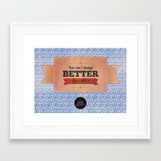 You can't design better with a computer Framed Art Print