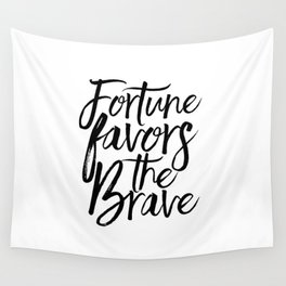 Fortune Favors The Brave, Home Decor,Wall Art,Quote prints,Typography Poster,Printable Art Wall Tapestry