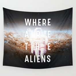 WHERE ARE THE ALIENS? Wall Tapestry