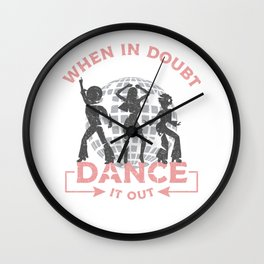 When in doubt dance it out 70s Disco Wall Clock