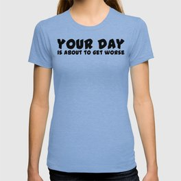 Your Day T-shirt