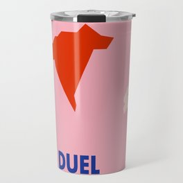 Don't Fuck with Nature: Duel (Season 1, Episode 2) Travel Mug