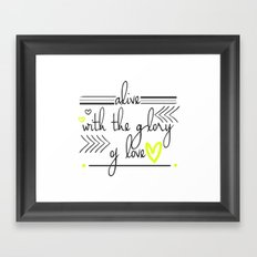 Alive with the Glory of Love Framed Art Print