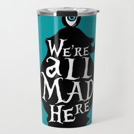 """We're all MAD here"" - Alice in Wonderland - Teapot - 'Alice Blue' Travel Mug"