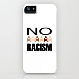 Say no to racism- anti racism graphic iPhone Case